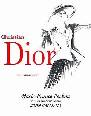 Christian Dior By Pochna, Marie-France/ Savill, Joanna (TRN)/ Galliano, John (FRW)